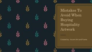Mistakes To Avoid When Buying Hospitality Artwork