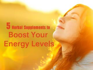 5 Herbal Supplements to Boost Your Energy Levels