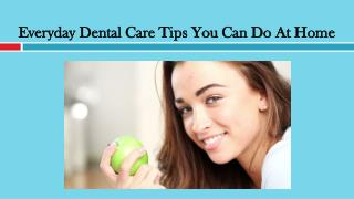 Everyday Dental Care Tips You Can Do At Home