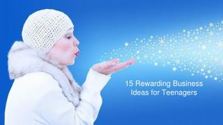 15 Rewarding Business Ideas for Teenagers - Low Cost
