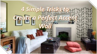 4 Simple Tricks to Create a Perfect Accent Wall