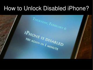 How To Unlock Disabled IPhone?
