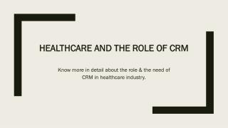 Healthcare and the role of CRM