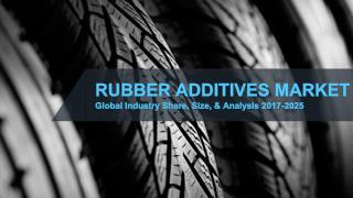 Rubber Additives Market | Global Industry Share, Size, & Analysis 2017-2025