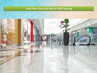 Vinyl Floor Strip and Seal at GSR Cleaning