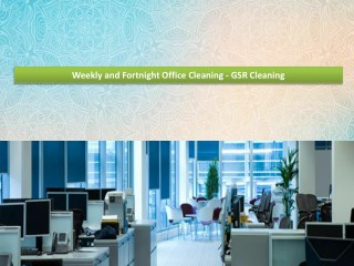 Weekly and Fortnight Office Cleaning - GSR Cleaning