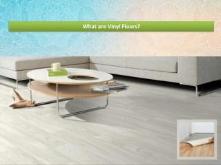 What are Vinyl Floors?