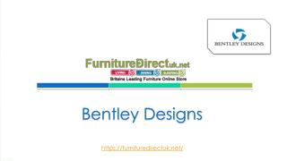 Bentley Design Bedroom Furniture | Furniture Direct UK