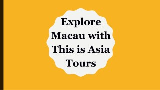 Explore Macau with This is Asia Tours