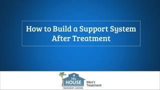 How to Build a Support System After Treatment