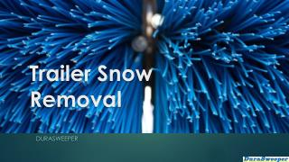 Trailer Snow Removal