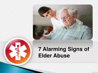 7 Alarming Signs of Elder Abuse
