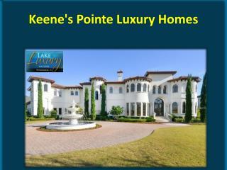 Keene's Pointe Luxury Homes