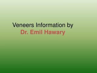 Veneers by Dr. Emil Hawary