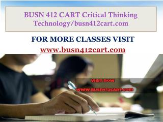 BUSN 412 CART Critical Thinking  Technology/busn412cart.com