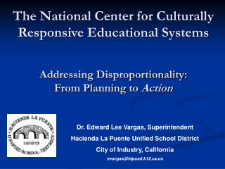 The National Center for Culturally Responsive Educational Systems Addressing Disproportionality:  From Planning to  Acti