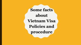 Some facts about Vietnam Visa Policies and procedure
