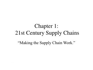 Chapter 1:  21st Century Supply Chains
