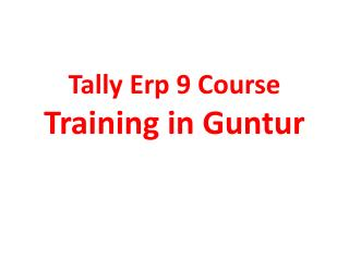 Tally Erp 9 Course Training in Guntur
