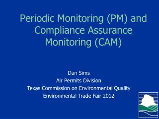 Periodic Monitoring (PM) and Compliance Assurance Monitoring (CAM)