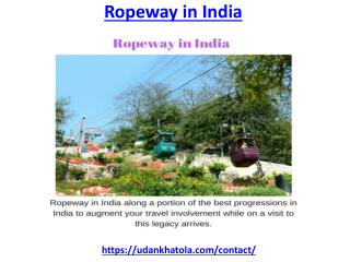 Experience new sites using ropeway in India