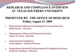 RESEARCH AND COMPLIANCE OVERVIEW   AT  TEXAS SOUTHERN UNIVERSITY  PRESENTED BY:  THE OFFICE OF RESEARCH Friday, August 2