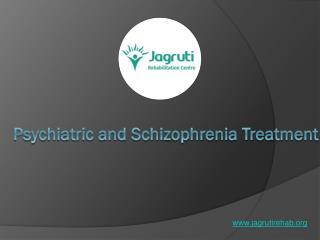 Treatment of Psychiatric and Schizophrenia - SlideShare