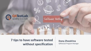 7 tips to have software tested without specification