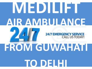 Get Reliable Air Ambulance from Guwahati to Delhi by Medilift