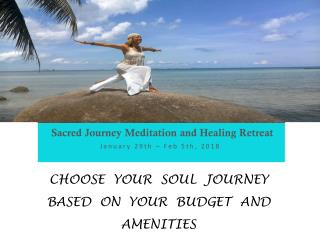 Sacred journey meditation and healing retreat january 29th – feb 5th, 2018