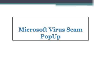 Aware of Microsoft Virus Scam PopUp