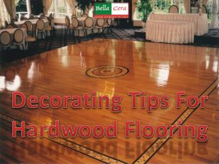 Decorating Tips For Hardwood Flooring