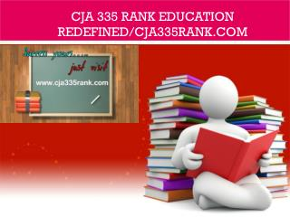 CJA 335 RANK Education Redefined/cja335rank.com