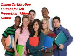 Online Certification Courses for Job Promotion is an interest for a HR proficient