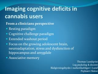Imaging cognitive deficits in cannabis users