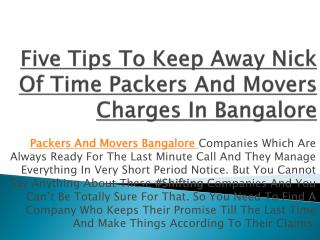 Five Tips To Keep Away Nick Of Time Packers And Movers Charges In Bangalore
