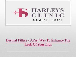 Dermal Fillers - Safest Way To Enhance The Look Of Your Lips
