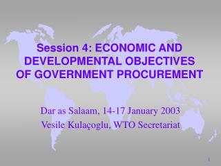 Session 4: ECONOMIC AND DEVELOPMENTAL OBJECTIVES   OF GOVERNMENT PROCUREMENT