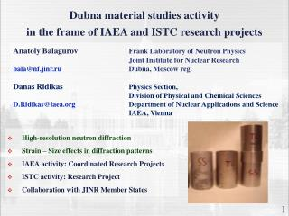 Dubna material studies activity  in the frame of IAEA and ISTC research projects
