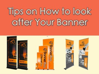 Tips on how to look after your banner