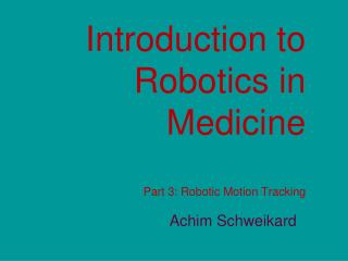 Introduction to Robotics in Medicine Part 3: Robotic Motion Tracking