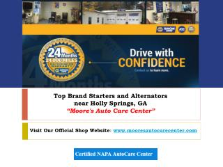 "Choose ""Moore's Auto Care Center"" for your Starters and Alternators near Holly Springs, GA"