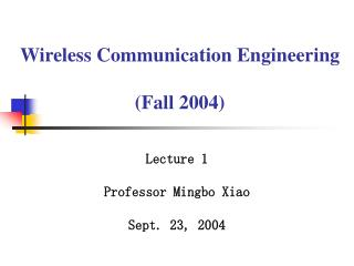 Wireless Communication Engineering (Fall 2004)