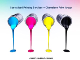 Specialised Printing Services - Chameleon Print Group