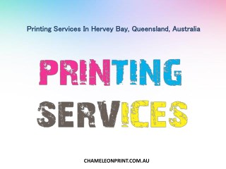 Printing Services In Hervey Bay, Queensland, Australia - Chameleon Print Group