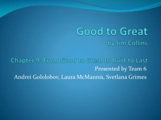 Good to Great by Jim Collins Chapter 9: From Good to Great to Built to Last