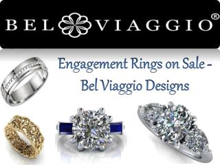 Engagement Rings on Sale - Bel Viaggio Designs