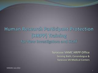 Human Research Participant Protection  HRPP Training  for New Investigators and Staff