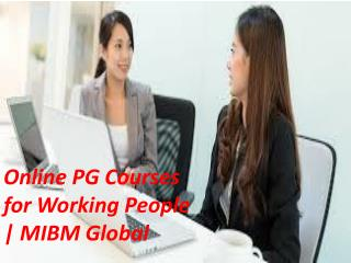 Online PG Courses for Working People | MIBM Global degree course