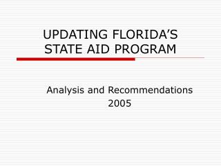 UPDATING FLORIDA'S  STATE AID PROGRAM